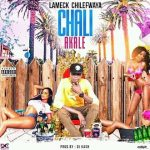 Lameck Chilefwaya – Chali Akale (Prod. By Dj Kash)