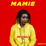 Mamie – Ifintu Ni Bally (Upnd Political Song)