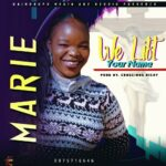 Marie – We Lift Your Name (Prod. By Conscious Richy)