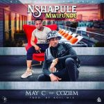May C ft. Coziem – Nshapule Mwifunde