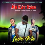 Mr Kay Rags ft. Kay Umu Filika & Sly Trigga – Love