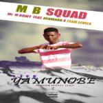 Mr M Boy ft. DenMark & Team Levels – Life Yamunobe