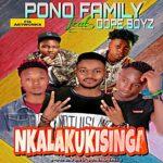 Pono Family ft. Dope Boys – Mkalakukisinga