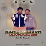 Ram ft. Lazzdon – Muntu Wange