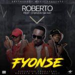 Roberto ft. Chanda Na Kay – Fyonse