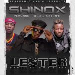 Shinox ft. Jemax & Ray D – Lester