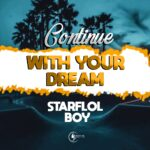 Starflol Boy – Continue With Your Dream