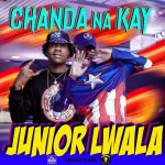 Chanda Na Kay – Junior Lwala