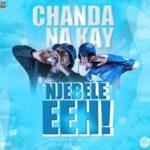 Chanda Na Kay – Njebele Eeh!