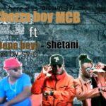 Chezza Boy MCB ft. Dope Boyz – Shetani