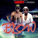 Lroxy ft. Wizkid – Blow (Remix)