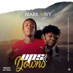 Mark & Ivy – Ups And Downs (Prod. By Jay Wolf)