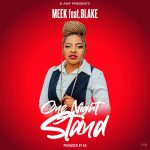 Meek ft. Blake – One Night Stand