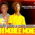 Ruff Dizzo X Sami Kopala – Chi Mobile Money