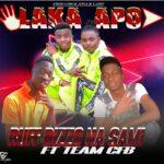 Ruff Dizzo ft. Donz Crew & Team Cfb – Laka Apo