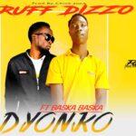 Ruff Dizzo ft. Baska Baska – Dyonko