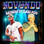 Saidano ft. Class Pizo – Novundu (Prod. By Madermander)