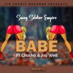 Swag Soldier Empire ft. Chacha & Jay Wast – Babe