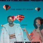 The Bird ft. Mary – John (Prod. By WorldWide)