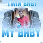 Twin Baby – My Baby (Prod. By El Peter)