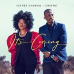 VIDEO: Esther Chungu ft. Chef 187 – Its Coming