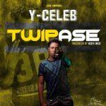 Y Celeb – Twipase (Prod. By Koffi Mix)