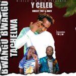 Y Celeb ft. Breezy Trey & Daev – Bwangu Bwangu Tachelwa