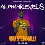 Alpha Mr Levels – Monga Sitizakamwalila
