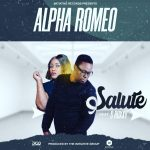 Alpha Romeo ft. S Roxxy – Salute