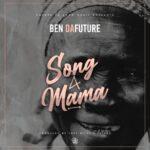 Ben Da'Future – Song 4 Mama