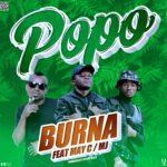 Burna ft. May C & MJ – Popo