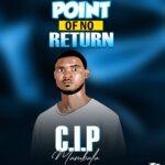 C.I.P Mambala – Point Of No Return