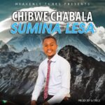 Chibwe C ft. Ackim Of The Might Vessels – Sumina Yesu