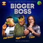 Chief Brema ft. T-Sean – Bigger Boss