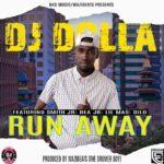 DJ Dollar ft. Smith Jae R, Rae Jr, Lil Mas & Dilo – Run Away