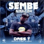Das T – Sembe Ninaziba  (Prod. By Flabby)