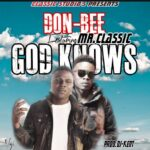 Don-Bee ft. Mr Classic – God knows (Prod. By Dj Kent)