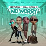 Dyneson Geezy ft. Mac F, Smaila & OG Rokah45 – No Worries