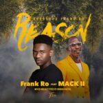 Frank Ro ft. Macky 2 – Reason