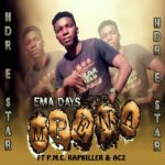 Hdr E-star ft. PMC, Rapkiller & Ac2 – Ema Days Mpena