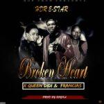 Hdr E-star ft. Queen Didi & Francias – Broken Heart