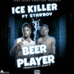 Ice killer ft. Starboy – Beer Prayer
