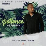 Mr Warren – Patience (Prod. By Shenky)