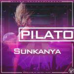 Pilato – Sunkanya (Prod. By Quincy Wizzy)