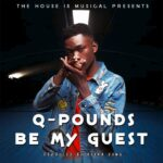Q Pounds – Be My Guest
