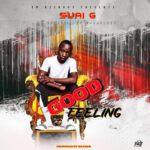 Suai G – Good Feeling (Prod. By Krawn IC)