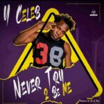 Y Celeb – Never Try To Be Me (Prod. By JeJe)