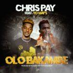 Chris Pay ft. Yo Maps – Olo Bakambe