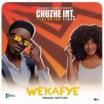 Chuzhe Int ft. Tiana – Wekafye