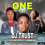 DJ Trust ft. Young Dido & I-Skin – One Day